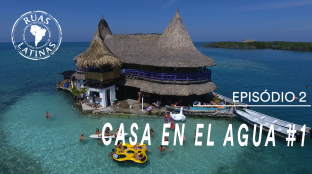 Ruas Latinas – Episódio 2 #casaenelagua1