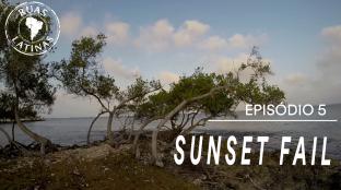 Ruas Latinas – Episódio 5 #sunsetfail